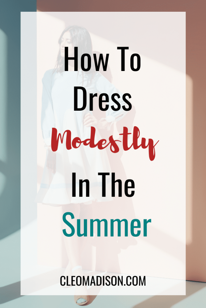 how to dress modestly in the summer
