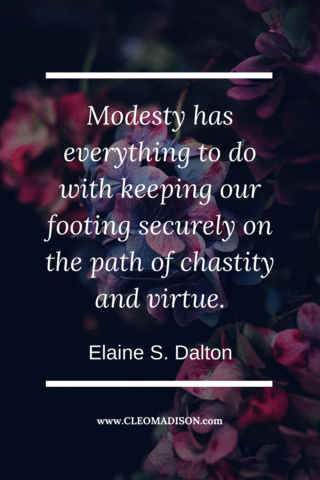 Modesty keeps us chaste and virtuous